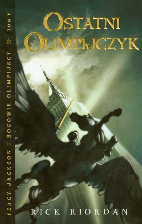 okładka Ostatni olimpijczyk. Percy Jackson i bogowie olimpijscy. Tom 5, Książka | Rick Riordan