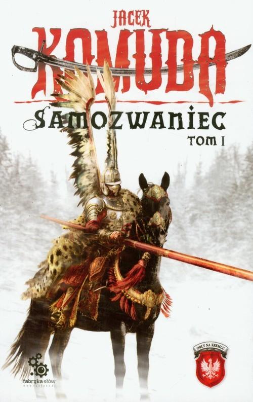 okładka Samozwaniec. Tom 1, Książka | Jacek Komuda