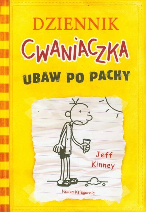 okładka Dziennik Cwaniaczka. Ubaw po pachy, Książka | Kinney Jeff
