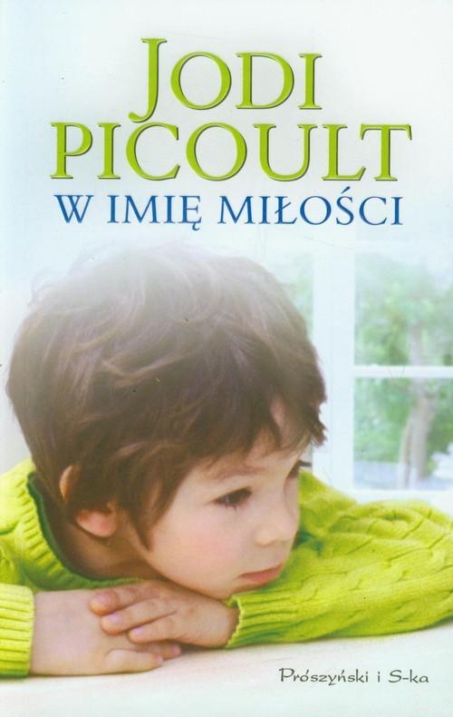 okładka W imię miłości, Książka | Picoult Jodi