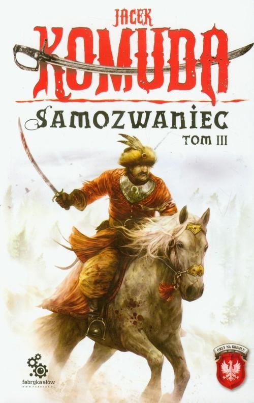 okładka Samozwaniec. Tom 3, Książka | Jacek Komuda