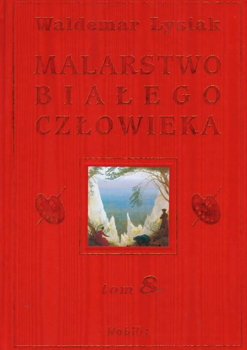 okładka Malarstwo białego człowieka. Tom 8, Książka | Łysiak Waldemar