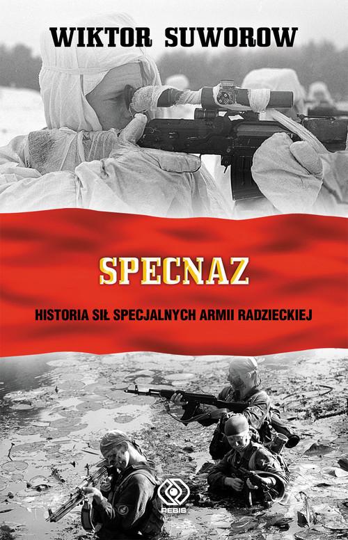 okładka Specnaz. Historia sił specjalnych armii radzieckiej, Książka | Wiktor Suworow