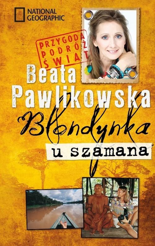 okładka Blondynka u szamana, Książka | Beata Pawlikowska