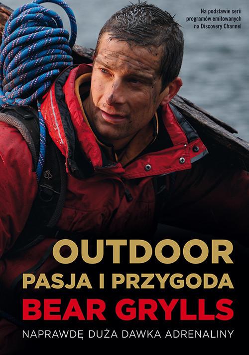 okładka Outdoor. Pasja i Przygoda, Książka | Bear Grylls