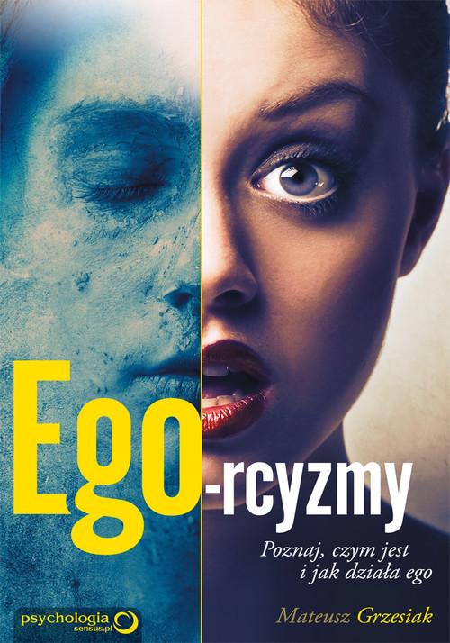 okładka Ego-rcyzmy. Poznaj czym jest i jak działa ego, Książka   Grzesiak Mateusz