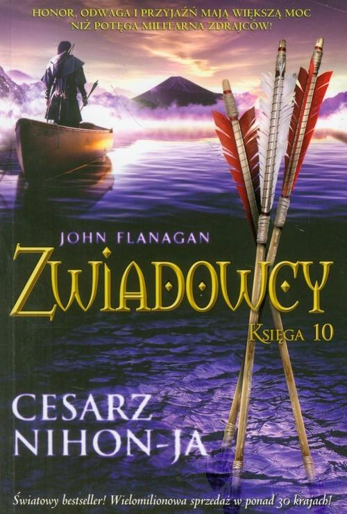 okładka Zwiadowcy. Księga 10. Cesarz Nihon-JA, Książka | John Flanagan