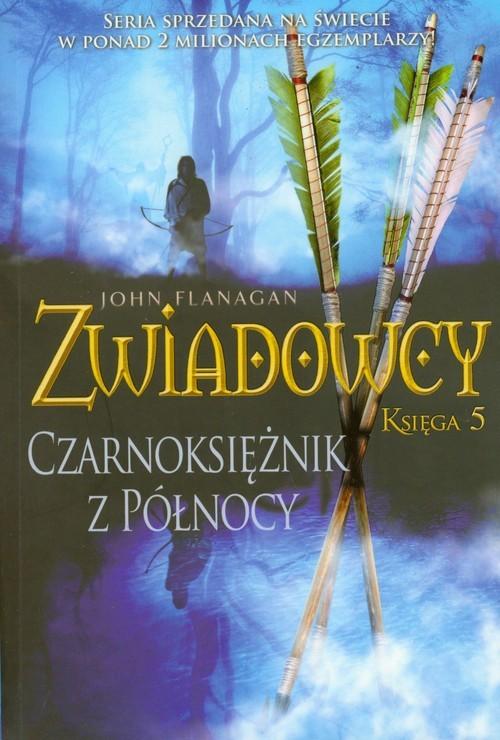 okładka Zwiadowcy. Księga 5. Czarnoksiężnik z północy, Książka   John Flanagan