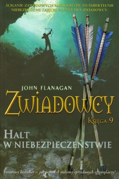 okładka Zwiadowcy. Księga 9. Halt w niebezpieczeństwie, Książka | John Flanagan