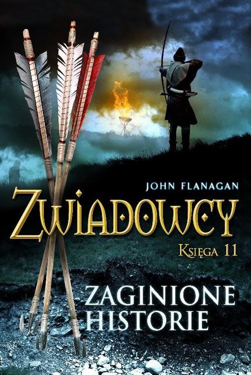 okładka Zwiadowcy. Księga 11. Zaginione historie, Książka | John Flanagan