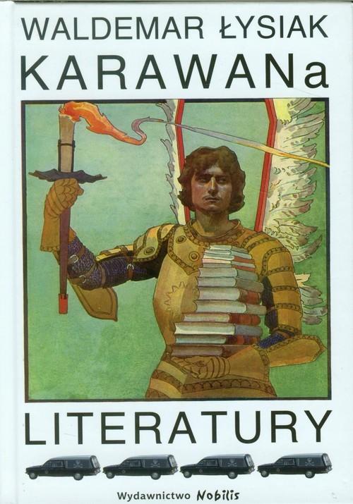 okładka Karawana literatury, Książka | Łysiak Waldemar