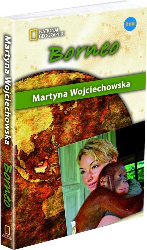 okładka Borneo. Kobieta na krańcu świata, Książka | Wojciechowska Martyna