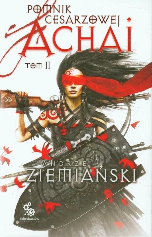 okładka Pomnik cesarzowej Achai. Tom 2, Książka | Ziemiański Andrzej