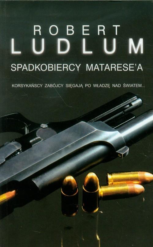 okładka Spadkobiercy Matarese'a, Książka | Robert Ludlum