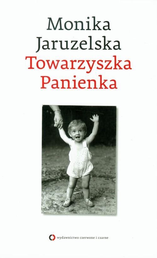 okładka Towarzyszka Panienka, Książka | Jaruzelska Monika