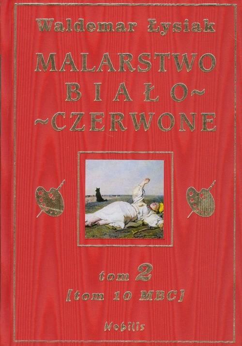 okładka Malarstwo biało-czerwone Tom 2 (Tom 10 MBC)książka |  | Łysiak Waldemar