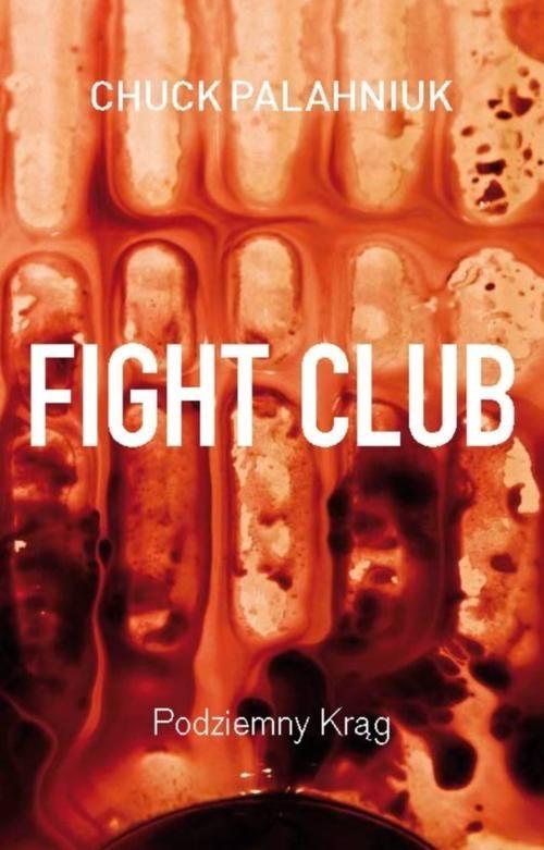 okładka Fight Club. Podziemny Krąg, Książka | Palahniuk Chuck