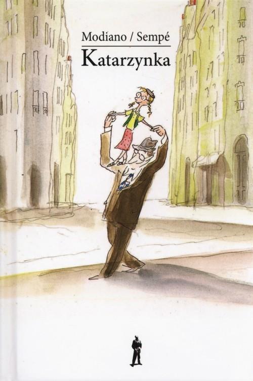 okładka Katarzynka, Książka   Modiano Patrick, Jacques Sempe Jean