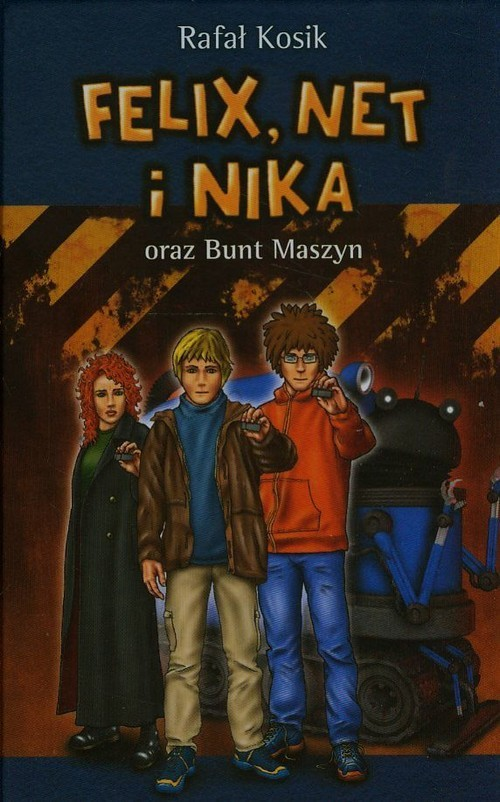 okładka Felix, Net i Nika oraz Bunt Maszyn, Książka | Kosik Rafał
