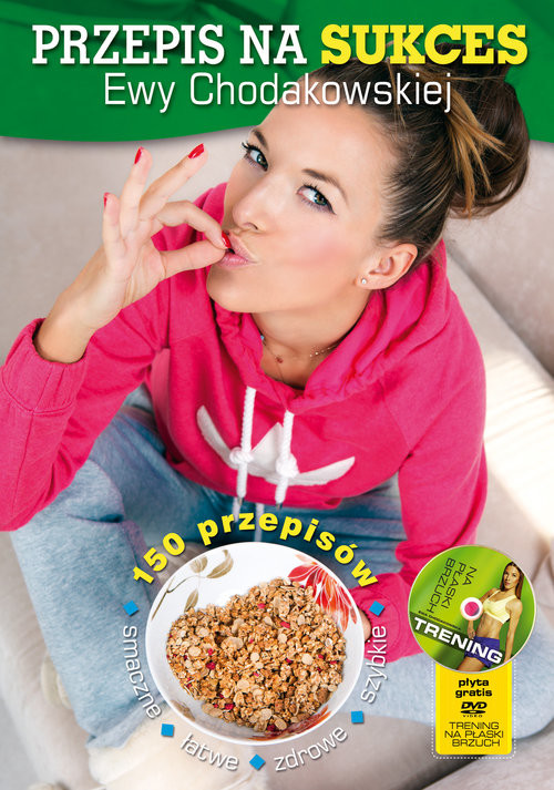 okładka Przepis na sukces Ewy Chodakowskiej + DVD moje wybory, moja dieta, moje ćwiczenia, Książka   Ewa Chodakowska, Lefteris Kavoukis