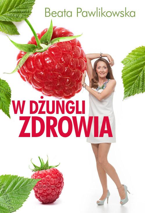 okładka W dżungli zdrowia, Książka   Pawlikowska Beata