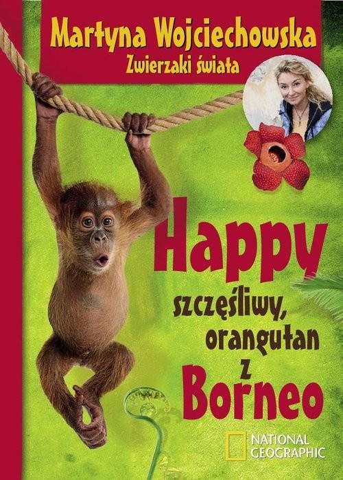 okładka Happy, szczęśliwy orangutan z Borneo, Książka | Wojciechowska Martyna