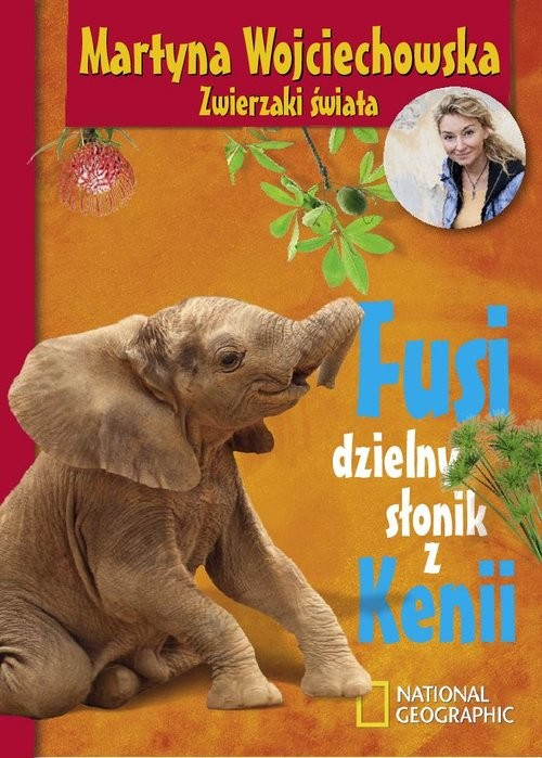 okładka Fusi, dzielny słonik z Kenii, Książka | Wojciechowska Martyna