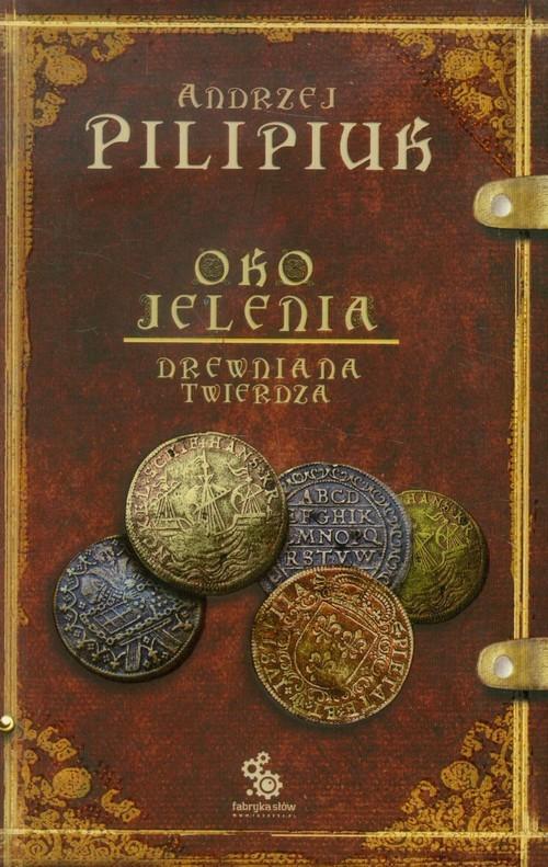 okładka Oko jelenia. Drewniana Twierdza, Książka | Pilipiuk Andrzej