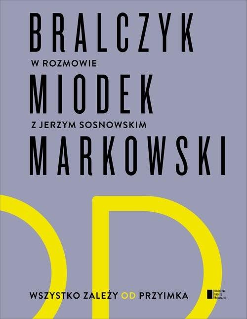 okładka Wszystko zależy od przyimkaksiążka |  | Miodek Jan, Bralczyk Jerzy, Markowski Andrzej