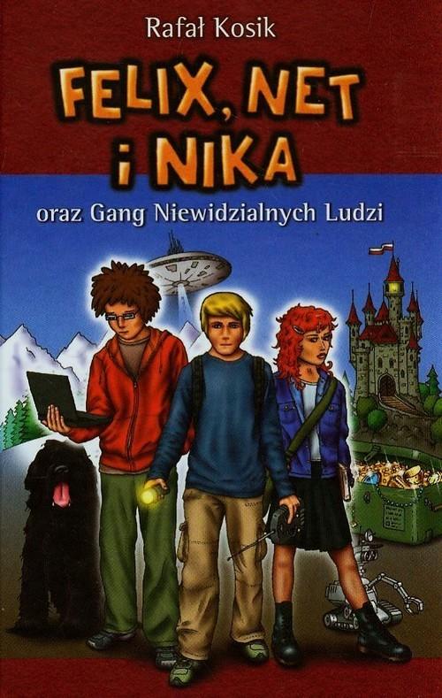 okładka Felix, Net i Nika oraz Gang Niewidzialnych Ludzi t.1, Książka | Rafał Kosik