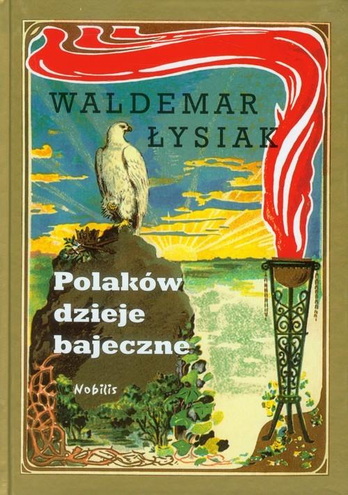 okładka Polaków dzieje bajeczne, Książka | Łysiak Waldemar