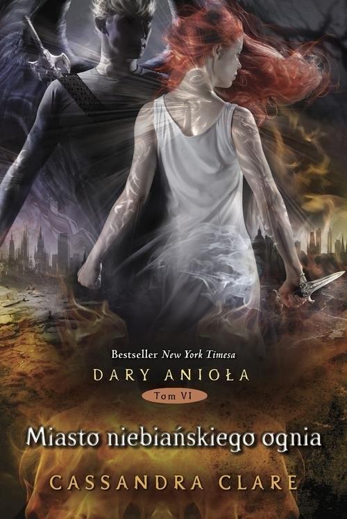 okładka Dary Anioła 6. Miasto niebiańskiego ognia, Książka | Cassandra Clare