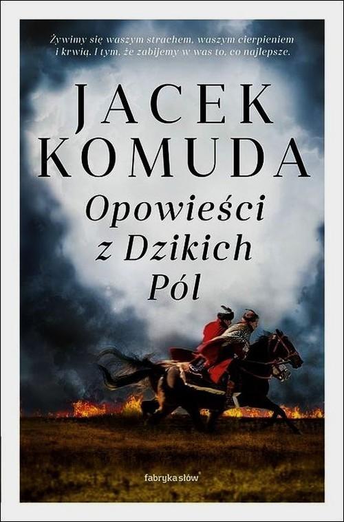 okładka Opowieści z Dzikich Pól, Książka | Komuda Jacek