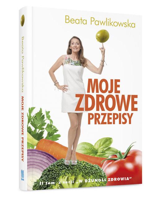 okładka Moje zdrowe przepisy, Książka | Beata Pawlikowska