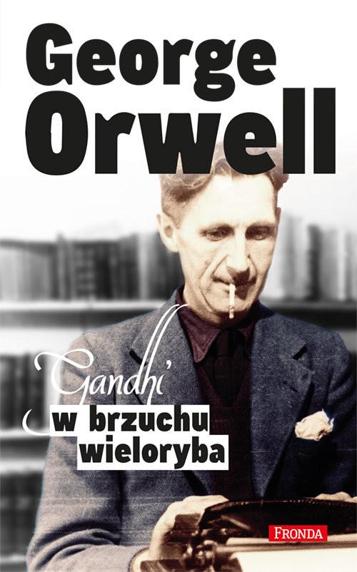 okładka Gandhi w brzuchu wieloryba, Książka | George Orwell