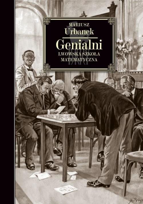 okładka Genialni. Lwowska szkoła matematycznaksiążka |  | Mariusz Urbanek