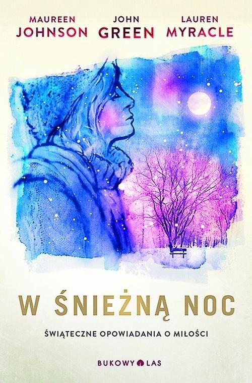 okładka W śnieżną noc, Książka | Green John, Johnson Maureen, Myracle Lauren
