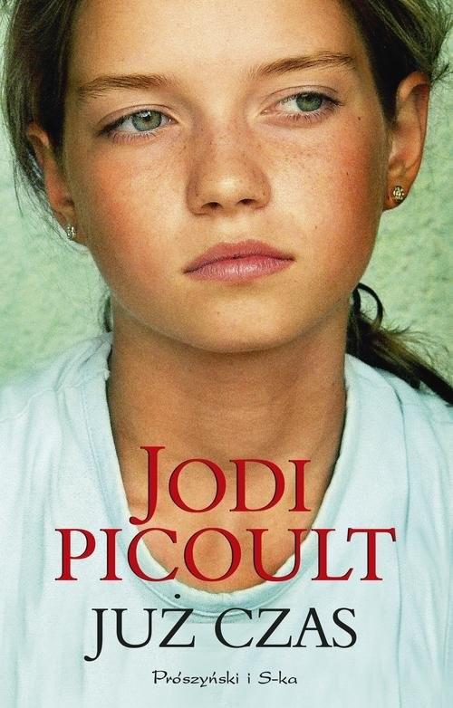 okładka Już czas, Książka | Picoult Jodi