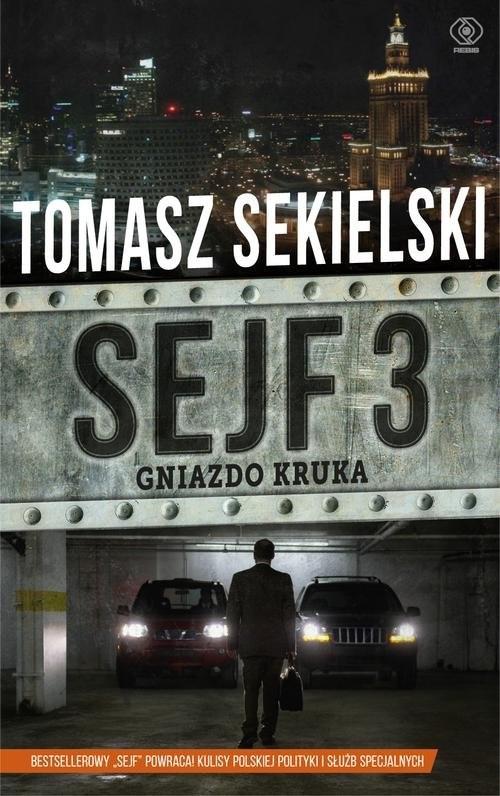 okładka Sejf 3. Gniazdo Kruka, Książka | Sekielski Tomasz