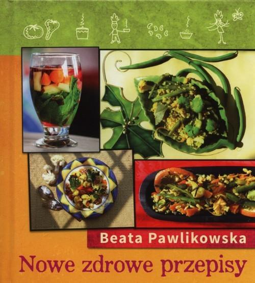 okładka Nowe zdrowe przepisyksiążka |  | Pawlikowska Beata