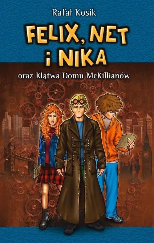 okładka Felix, Net i Nika oraz Klątwa Domu McKillianów, Książka | Rafał Kosik