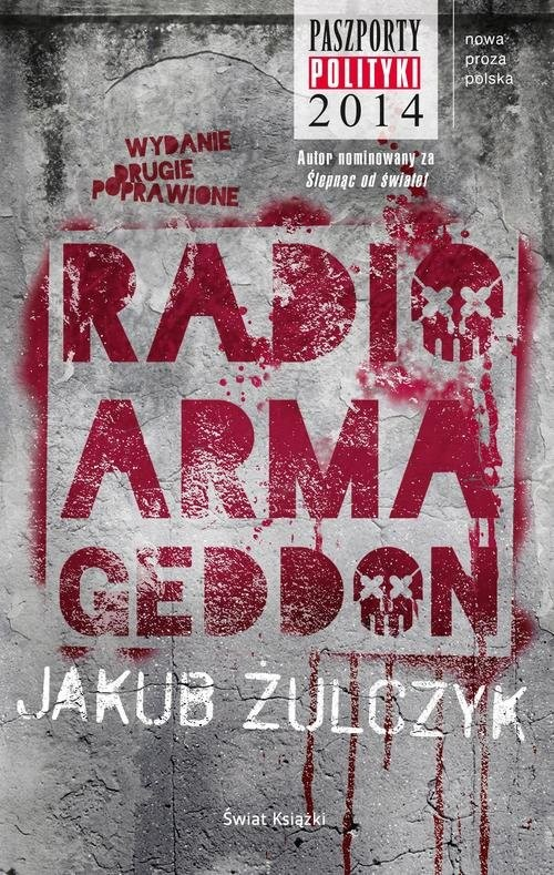 okładka Radio Armageddon, Książka | Żulczyk Jakub