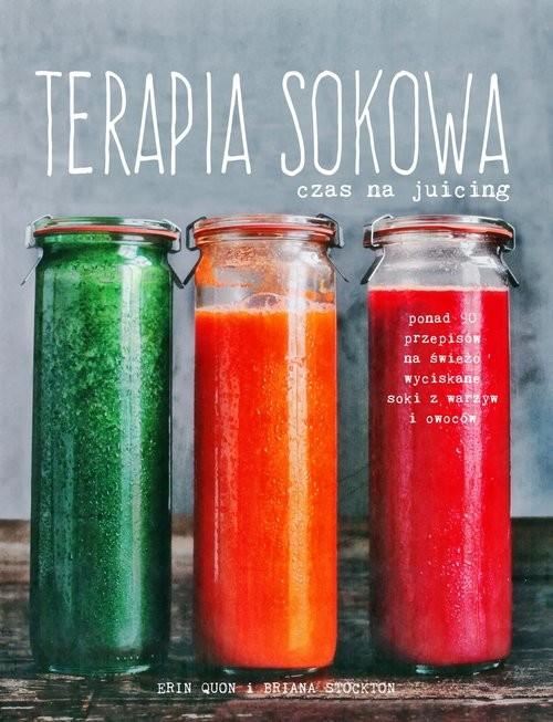 okładka Terapia sokowa. Czas na juicing, Książka | Quon Erin, Stockton Briana