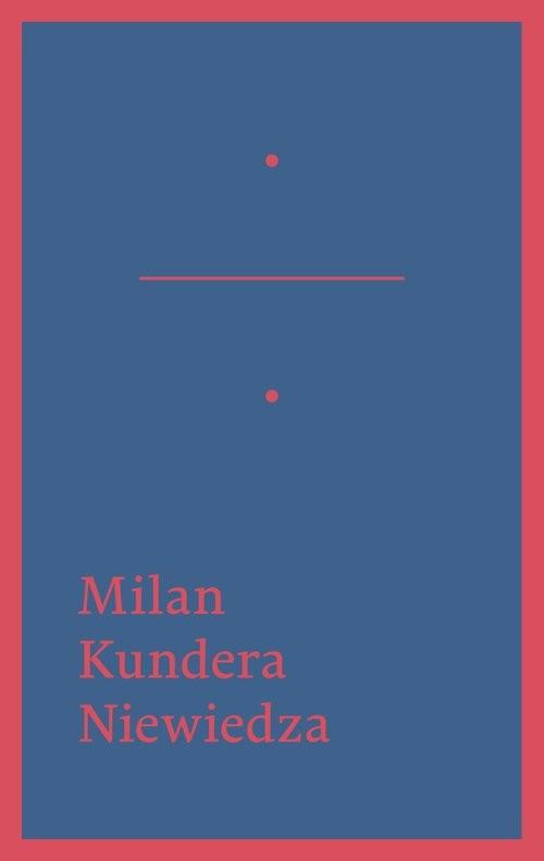 okładka Niewiedza, Książka | Kundera Milan