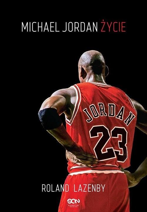 okładka Michael Jordan. Życie, Książka | Lazenby Roland