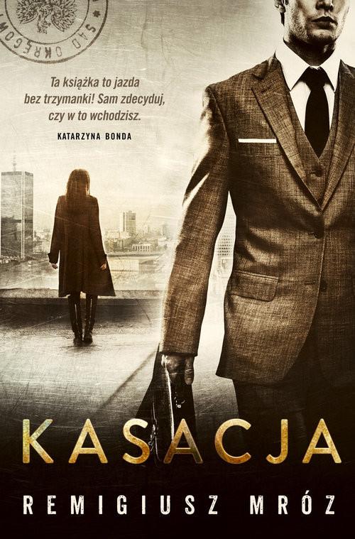 okładka Kasacja, Książka | Mróz Remigiusz