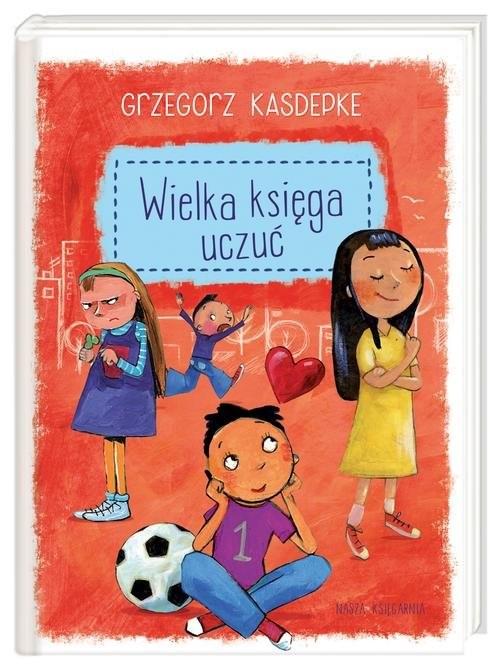 okładka Wielka księga uczuć, Książka | Kasdepke Grzegorz