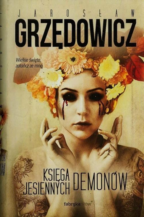okładka Księga jesiennych demonów, Książka   Jarosław Grzędowicz