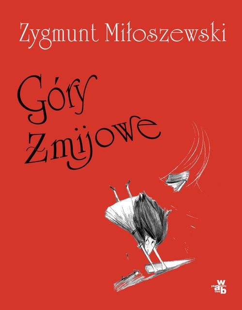 okładka Góry Żmijowe, Książka | Miłoszewski Zygmunt