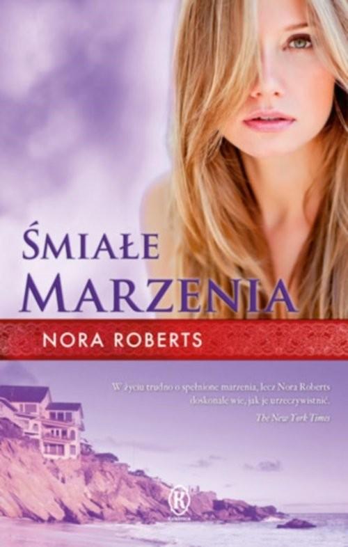 okładka Śmiałe marzenia, Książka | Nora Roberts